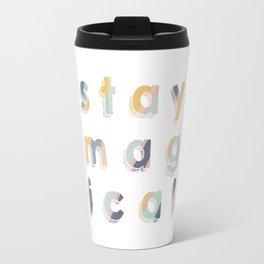 Stay Magical Travel Mug