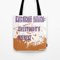 Coming Soon: Everybody's Secret! Tote Bag