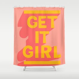 Girly - Get It Girl Quote - Yellow Pink Shower Curtain