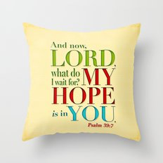 My Hope is in You Throw Pillow
