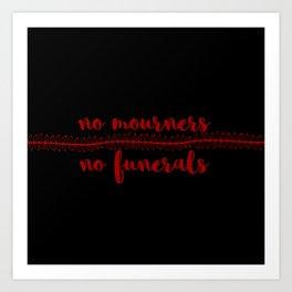 no mourners no funerals // v3 Art Print