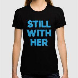 Still With Her T-shirt