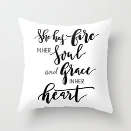 She has fire in soul and grace in her heart Throw Pillow