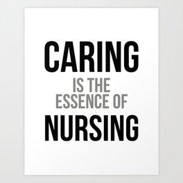 Caring Is The Essence Of Nursing, Nurse Quotes, Nurse Wall Art, Nurse Gifs, Hospital Decor Art Print