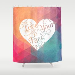 Love Your Face. Shower Curtain