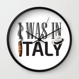 I Was In Italy Wall Clock
