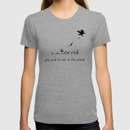 Be The Corvid You Wish To See  T-shirt