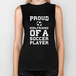 Proud Girlfriend of a Soccer Player Relationship T-Shirt Biker Tank
