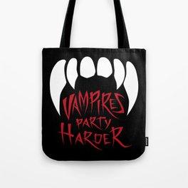 Vampires party harder Tote Bag