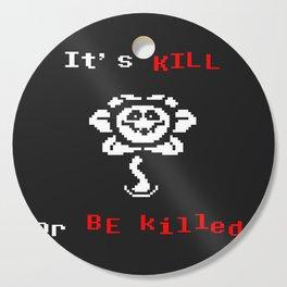 flowey(kill o killed) the flower Cutting Board