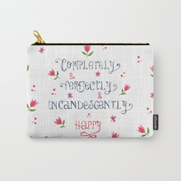 Completely & Perfectly & Incandescently Happy | Jane Austen Quote Carry-All Pouch