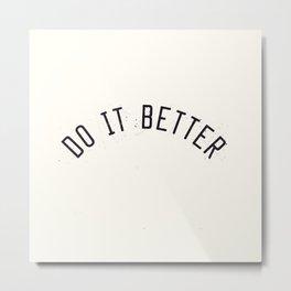 Do It Better Metal Print