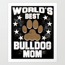 World's Best Bulldog Mom Art Print