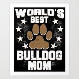 World's Best Bulldog Mom Art Print