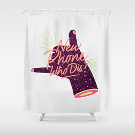 New Phone Who Dis Glitter Hand Shower Curtain