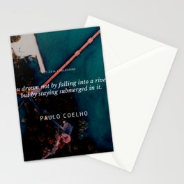 Paulo Coelho Quote |You drown not by falling into a river, but by staying submerged in it. Stationery Cards
