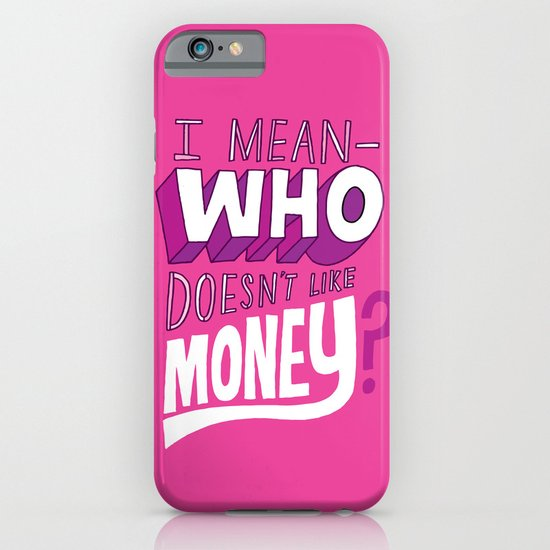 Who doesn't like money? iPhone & iPod Case