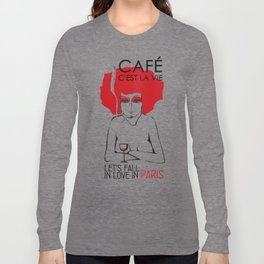 Café c'est la vie - Paris Long Sleeve T-shirt