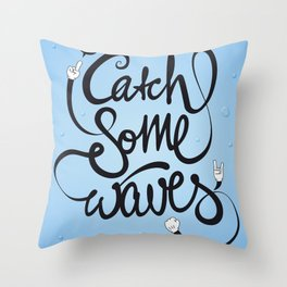 Go! Catch some waves! Throw Pillow