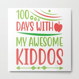 100 Days With My Awesome Kiddos Metal Print