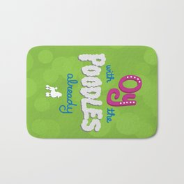 Oy with the poodles already! Bath Mat