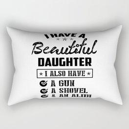 Awesome Daughter Shirt I Have A Beautiful Daughter Gun Shovel An Alibi Rectangular Pillow