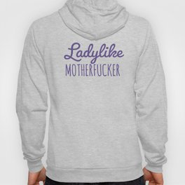 Ladylike Motherfucker (Ultra Violet) Hoody