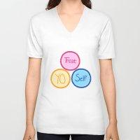 treat yo self V-neck T-shirts featuring Treat Yo Self by Abby Mitchell