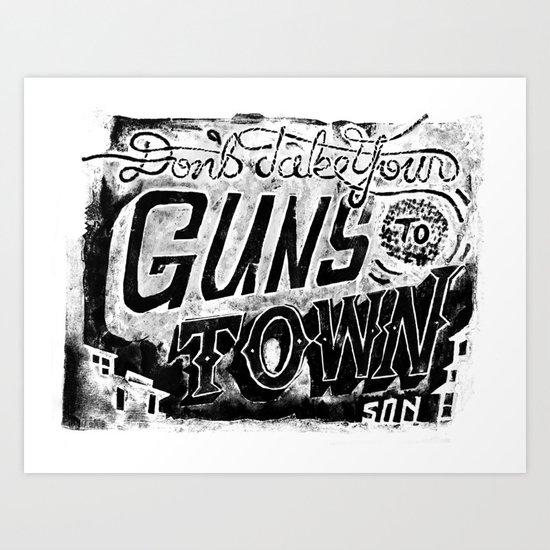 Don't Take Your Guns to Town Art Print