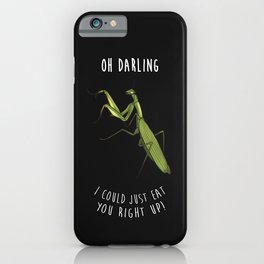 I COULD JUST EAT YOU RIGHT UP iPhone Case