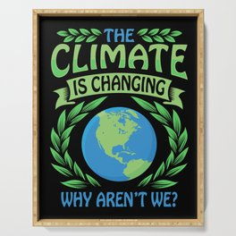 The Climate Is Changing Why Aren't We? Serving Tray