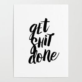 Get Shit Done Black and White Motivational Typography Poster for Office or Workplace Decor Wall Art Poster