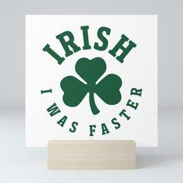 Irish I Was Faster Mini Art Print