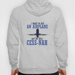 I Want To Buy An Airplane II - Pilot & Aviation Gift Hoody