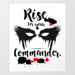 Rise For Your Commander Art Print