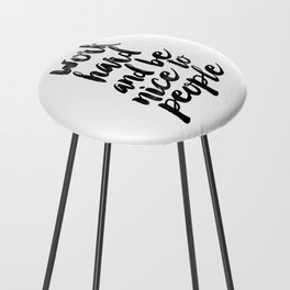 Work Hard and be Nice to People black and white typography poster black-white design bedroom wall Counter Stool