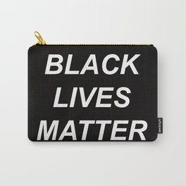 BLACK LIVES MATTER // QUOTE Carry-All Pouch