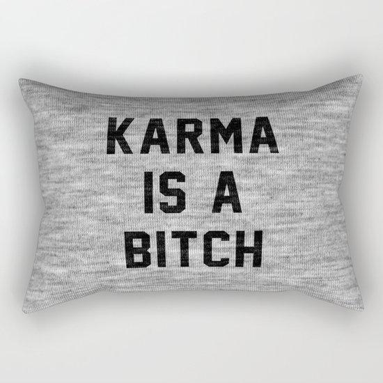 Karma is a Bitch Rectangular Pillow