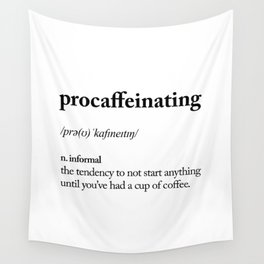 Procaffeinating Black and White Dictionary Definition Meme wake up bedroom poster Wall Tapestry