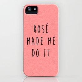 Rosé Do It Funny Quote iPhone Case