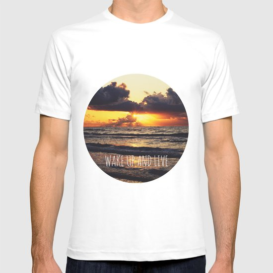 Wake Up and Live T-shirt