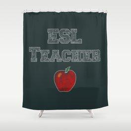 ESL Teacher Pride Shower Curtain