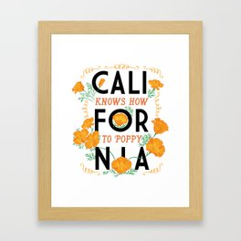 California Knows How To Poppy Framed Art Print