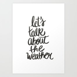 Let's talk about the weather Art Print