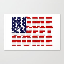 Home Sweet Home (America) Canvas Print