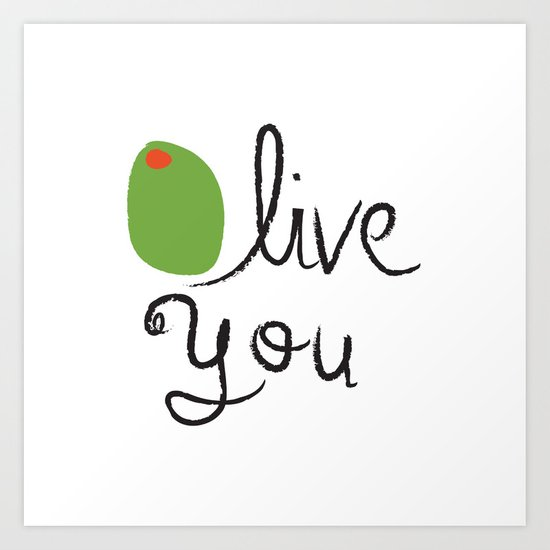 Olive You. Art Print