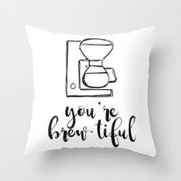 You're Brew-tiful, Coffee humor, coffee love, latte Throw Pillow