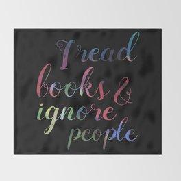 Reading books, ignoring people Throw Blanket