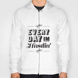 Everyday I'm Hustlin' Hoody