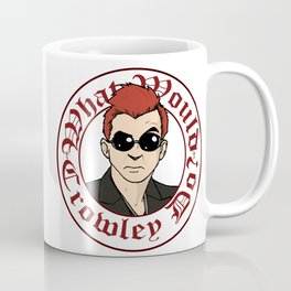 What Would Crowley Do? Coffee Mug
